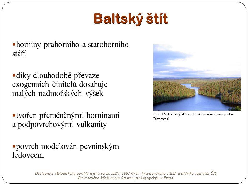 Baltský štít horniny prahorního a starohorního stáří díky dlouhodobé převaze exogenních činitelů dosahuje malých nadmořských výšek tvořen přeměněnými