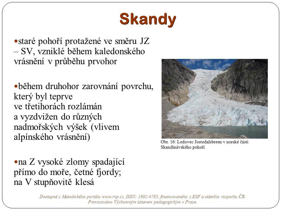 Skandy staré pohoří protažené ve směru JZ – SV, vzniklé během kaledonského vrásnění v průběhu prvohor během druhohor zarovnání povrchu, který byl tepr