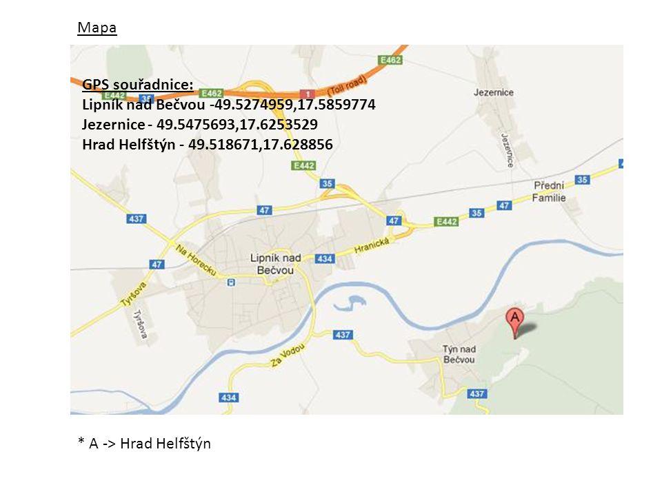 * A -> Hrad Helfštýn Mapa GPS souřadnice: Lipník nad Bečvou -49.5274959,17.5859774 Jezernice - 49.5475693,17.6253529 Hrad Helfštýn - 49.518671,17.628856