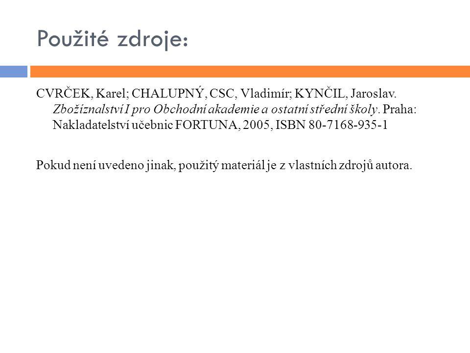 Použité zdroje: CVRČEK, Karel; CHALUPNÝ, CSC, Vladimír; KYNČIL, Jaroslav.