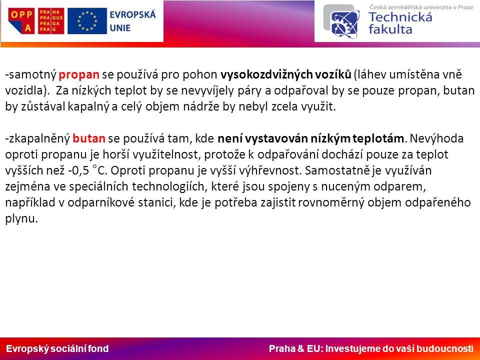 Evropský sociální fond Praha & EU: Investujeme do vaší budoucnosti -samotný propan se používá pro pohon vysokozdvižných vozíků (láhev umístěna vně voz