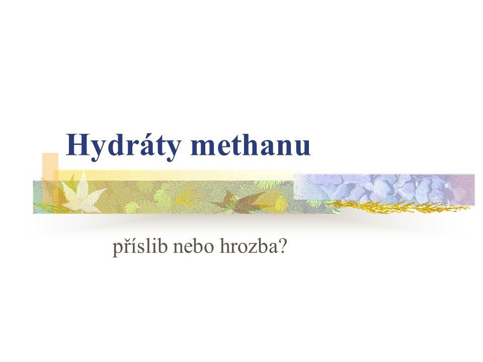 Hydráty methanu příslib nebo hrozba