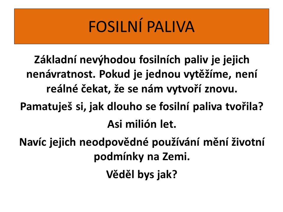 ZEMNÍ PLYN Podobně jako ropu je nutné zemní plyn do ČR dovážet.