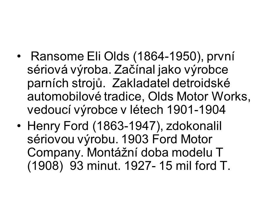 Ransome Eli Olds (1864-1950), první sériová výroba. Začínal jako výrobce parních strojů. Zakladatel detroidské automobilové tradice, Olds Motor Works,