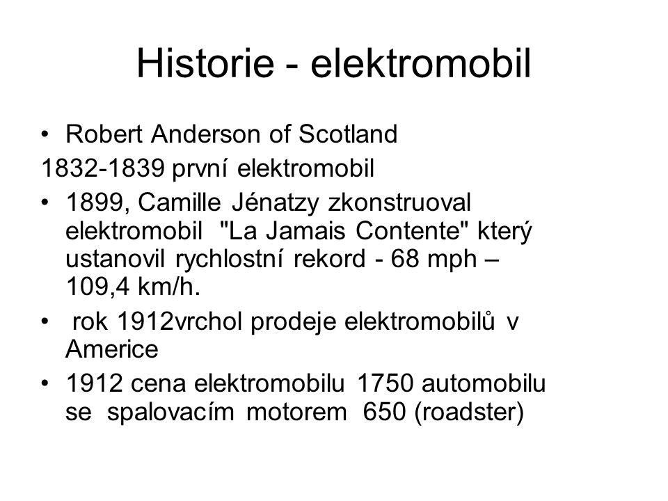Historie - elektromobil Robert Anderson of Scotland 1832-1839 první elektromobil 1899, Camille Jénatzy zkonstruoval elektromobil