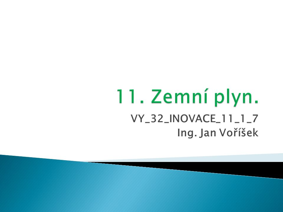 VY_32_INOVACE_11_1_7 Ing. Jan Voříšek