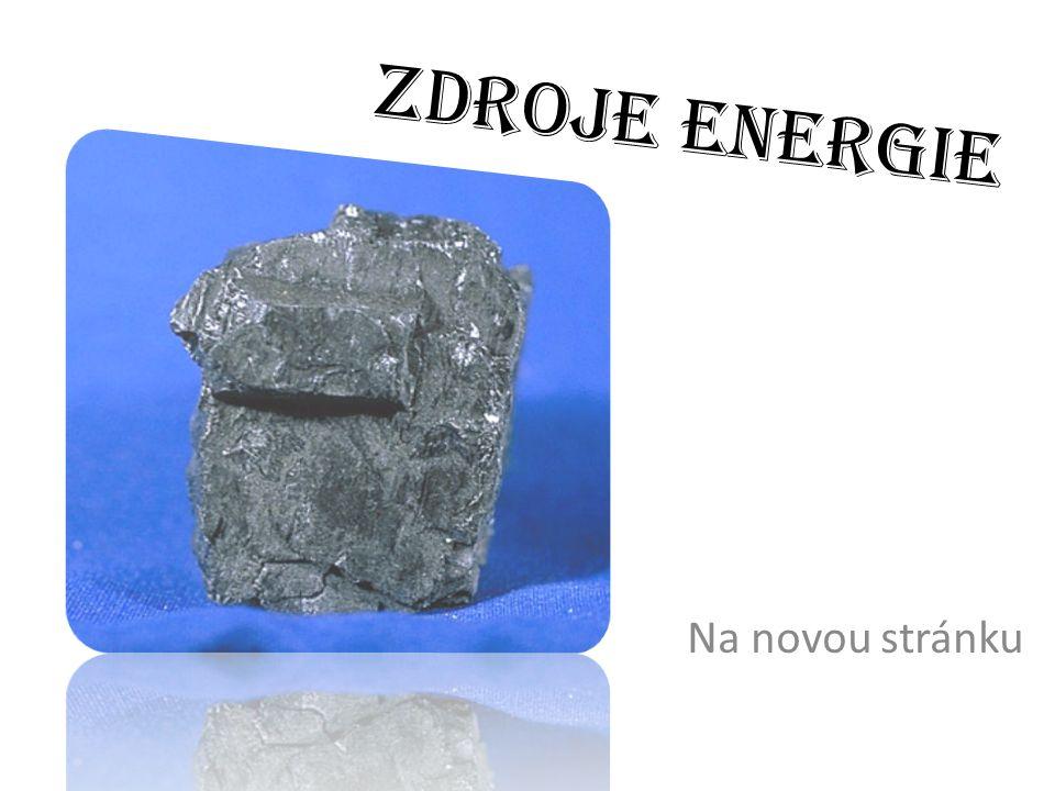 ZDROJE ENERGIE Na novou stránku