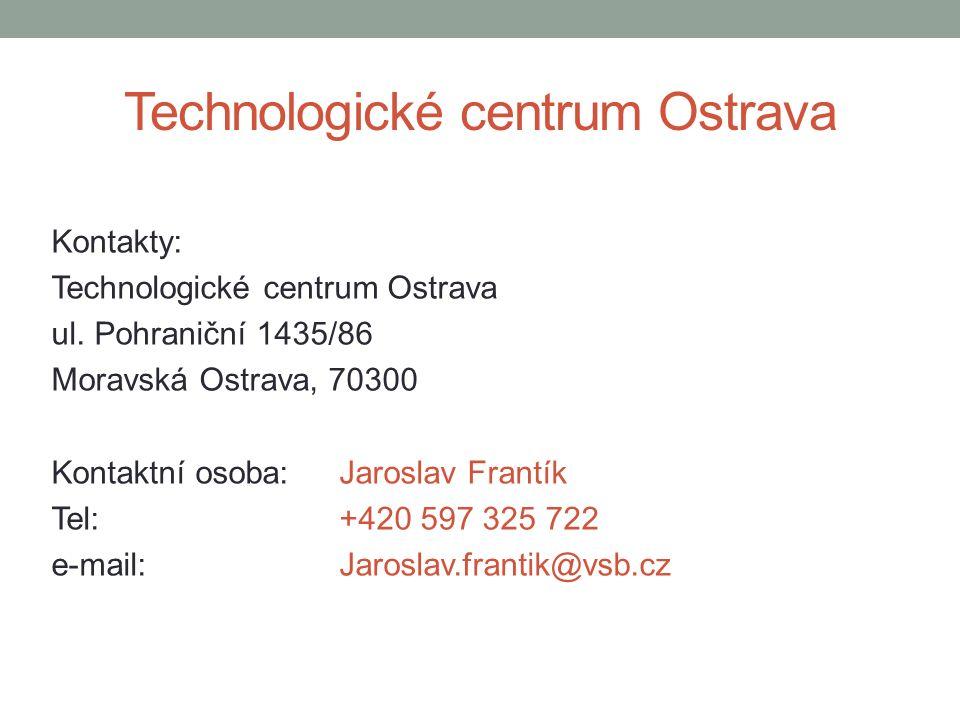 Technologické centrum Ostrava Kontakty: Technologické centrum Ostrava ul.