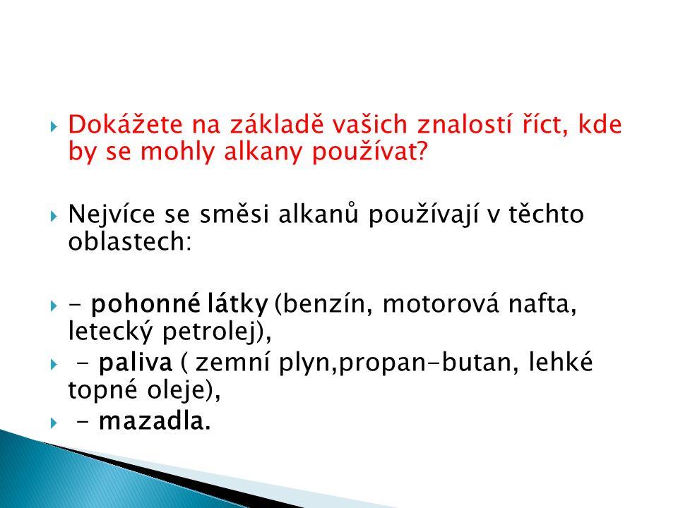  V chemickém průmyslu a laboratořích se směsi alkanů používají např.