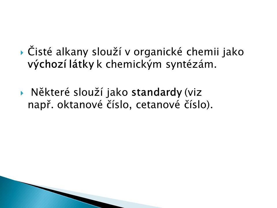  Čisté alkany slouží v organické chemii jako výchozí látky k chemickým syntézám.