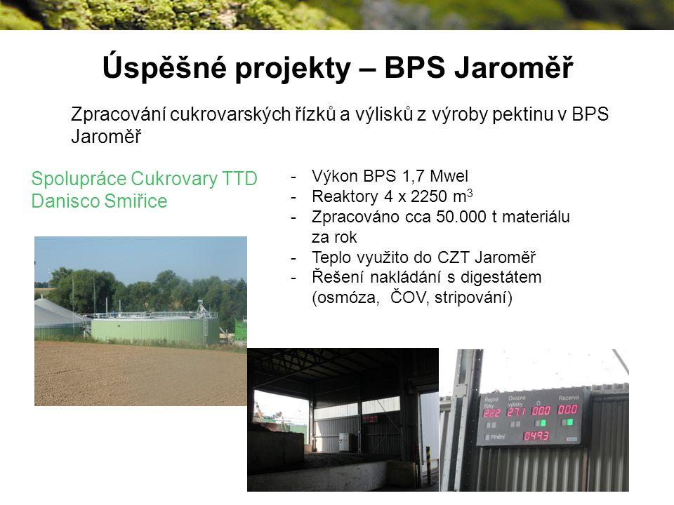Úspěšné projekty – BPS Jaroměř Zpracování cukrovarských řízků a výlisků z výroby pektinu v BPS Jaroměř -Výkon BPS 1,7 Mwel -Reaktory 4 x 2250 m 3 -Zpracováno cca 50.000 t materiálu za rok -Teplo využito do CZT Jaroměř -Řešení nakládání s digestátem (osmóza, ČOV, stripování) Spolupráce Cukrovary TTD Danisco Smiřice