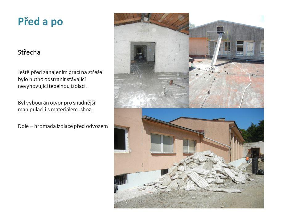 Střecha Ještě před zahájením prací na střeše bylo nutno odstranit stávající nevyhovující tepelnou izolací.