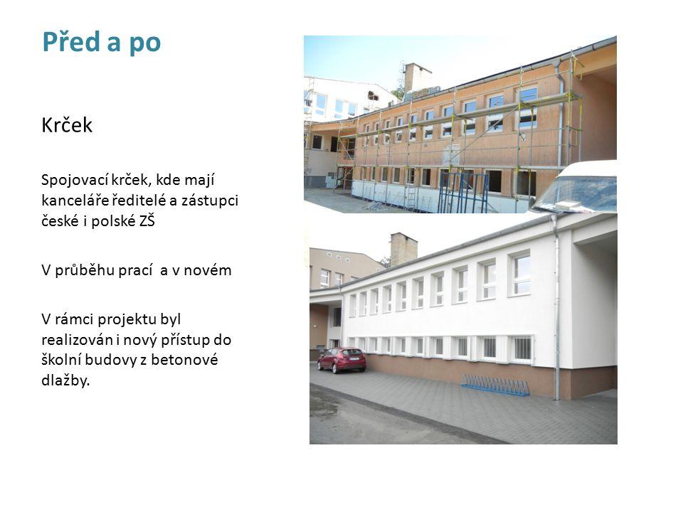Před a po Krček Spojovací krček, kde mají kanceláře ředitelé a zástupci české i polské ZŠ V průběhu prací a v novém V rámci projektu byl realizován i nový přístup do školní budovy z betonové dlažby.
