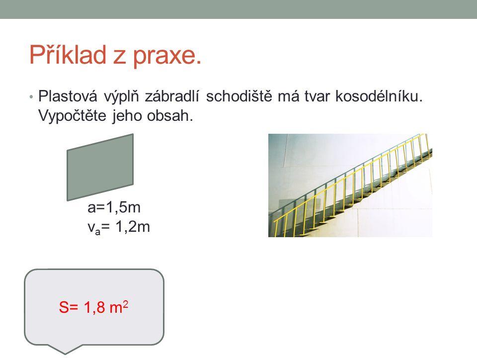 Příklad z praxe. Plastová výplň zábradlí schodiště má tvar kosodélníku.