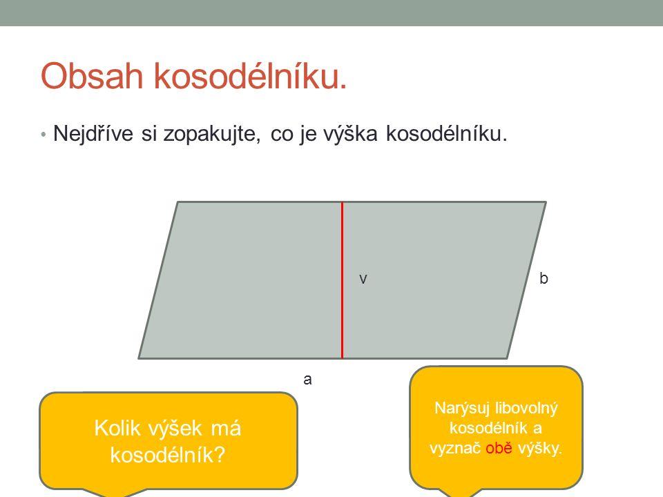 Obsah kosodélníku. Nejdříve si zopakujte, co je výška kosodélníku.