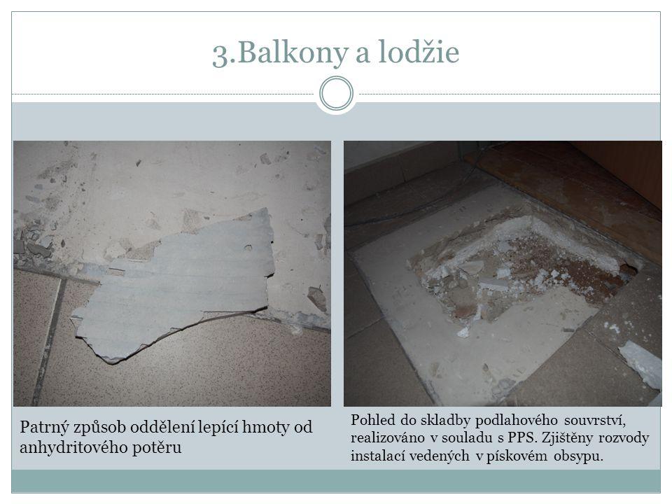 3.Balkony a lodžie Patrný způsob oddělení lepící hmoty od anhydritového potěru Pohled do skladby podlahového souvrství, realizováno v souladu s PPS.