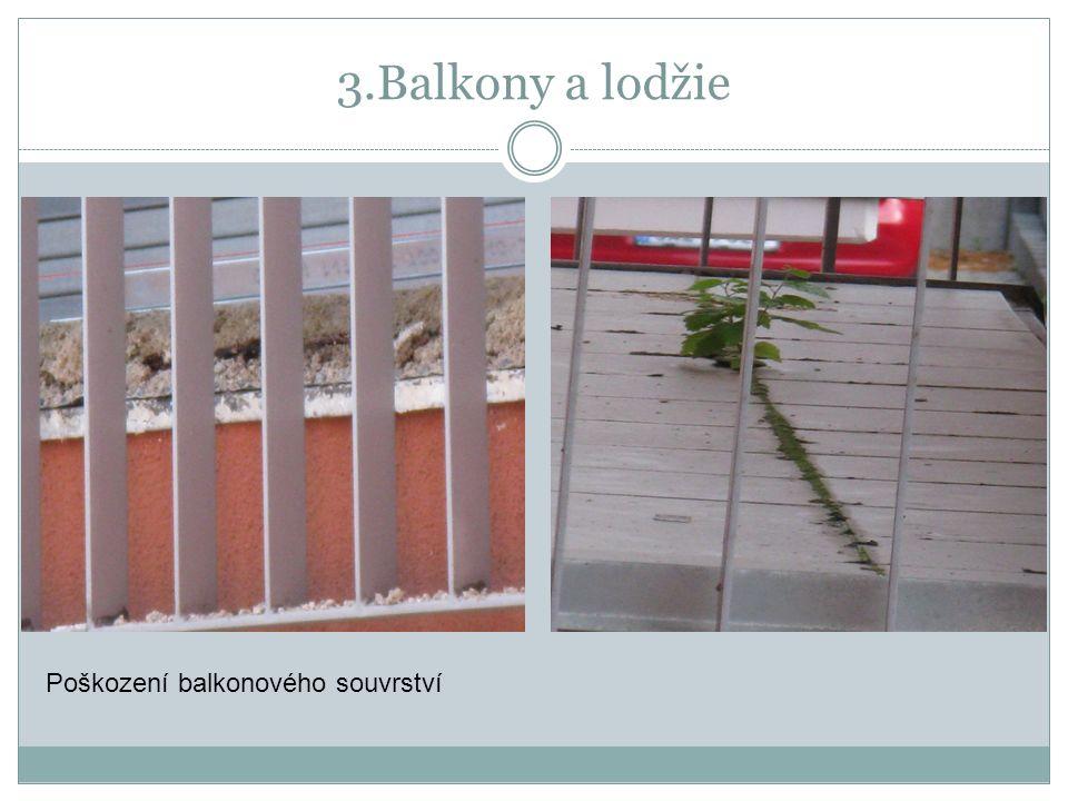 3.Balkony a lodžie Poškození balkonového souvrství