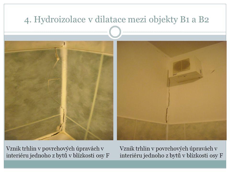 4. Hydroizolace v dilatace mezi objekty B1 a B2 Vznik trhlin v povrchových úpravách v interiéru jednoho z bytů v blízkosti osy F