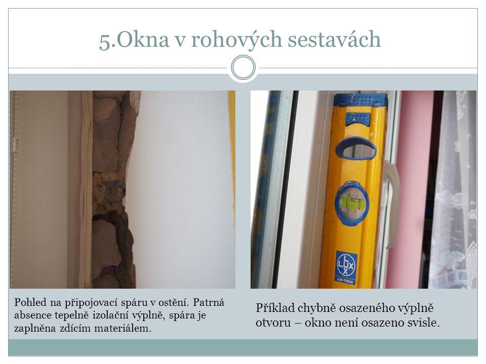 5.Okna v rohových sestavách Pohled na připojovací spáru v ostění.