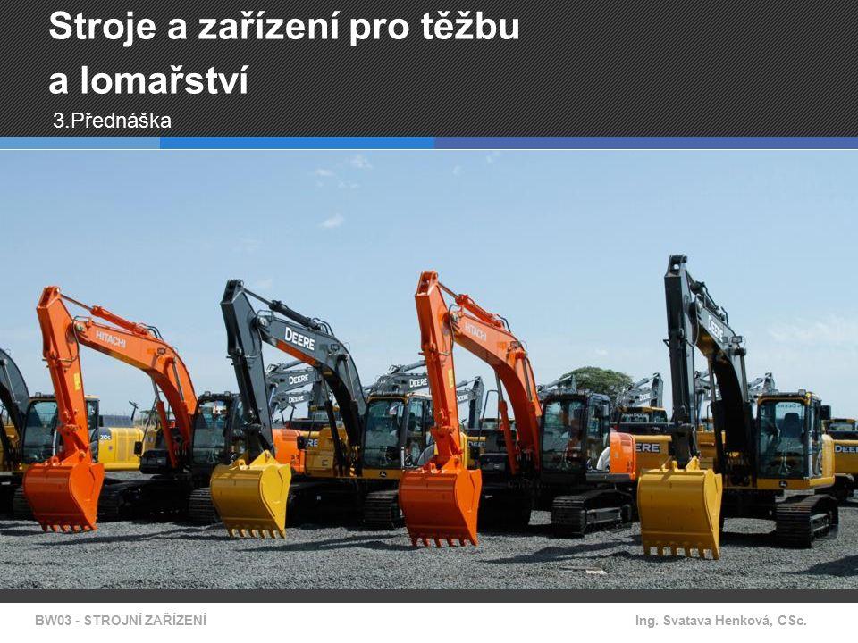 Stroje pro zemní a skalní práce V současnosti se zemní práce provádějí převážně strojním způsobem.