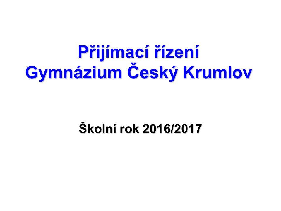 Přijímací řízení Gymnázium Český Krumlov Školní rok 2016/2017