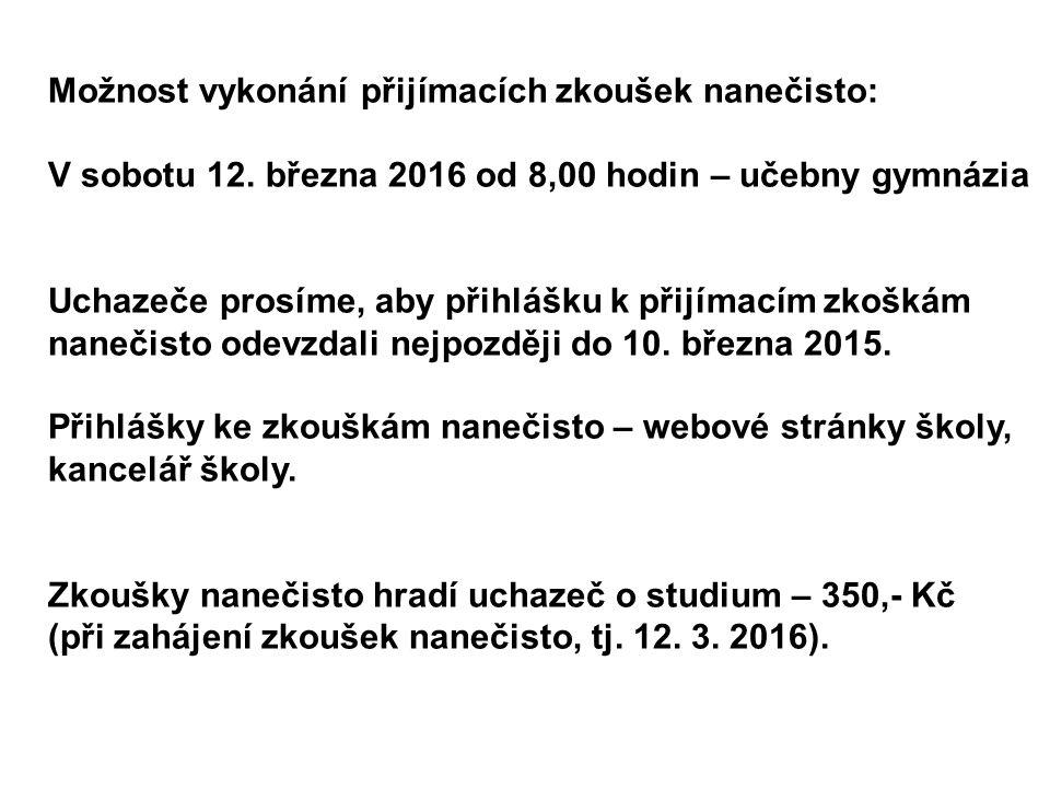 Možnost vykonání přijímacích zkoušek nanečisto: V sobotu 12. března 2016 od 8,00 hodin – učebny gymnázia Uchazeče prosíme, aby přihlášku k přijímacím
