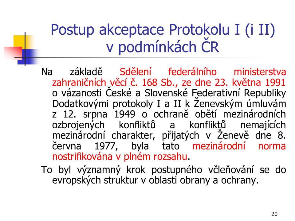 20 Postup akceptace Protokolu I (i II) v podmínkách ČR Na základě Sdělení federálního ministerstva zahraničních věcí č.