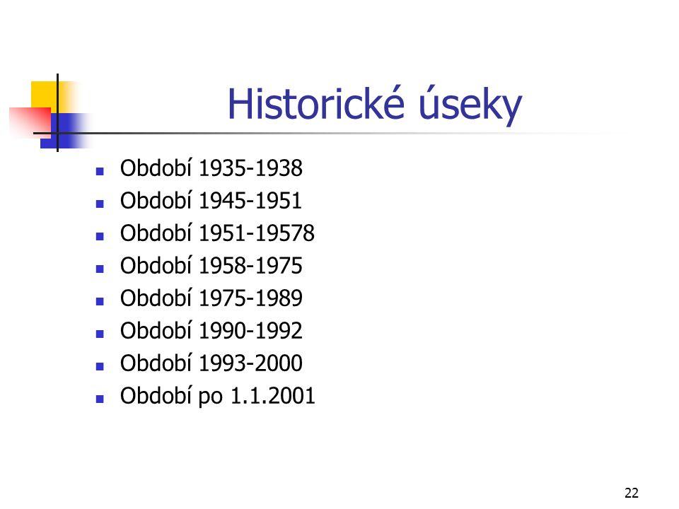 22 Historické úseky Období 1935-1938 Období 1945-1951 Období 1951-19578 Období 1958-1975 Období 1975-1989 Období 1990-1992 Období 1993-2000 Období po 1.1.2001