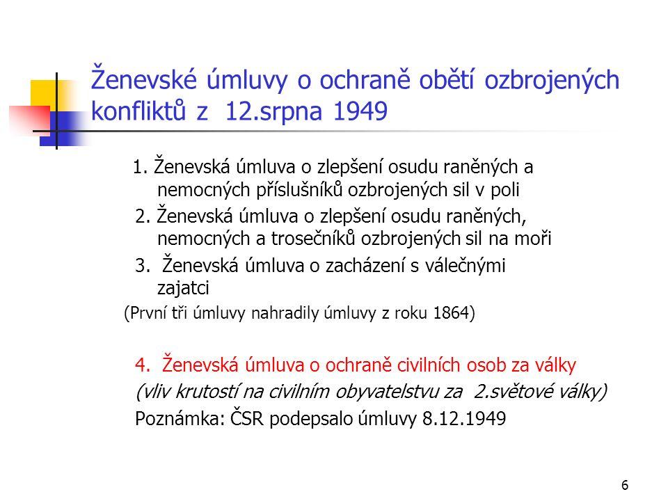 6 Ženevské úmluvy o ochraně obětí ozbrojených konfliktů z 12.srpna 1949 1.