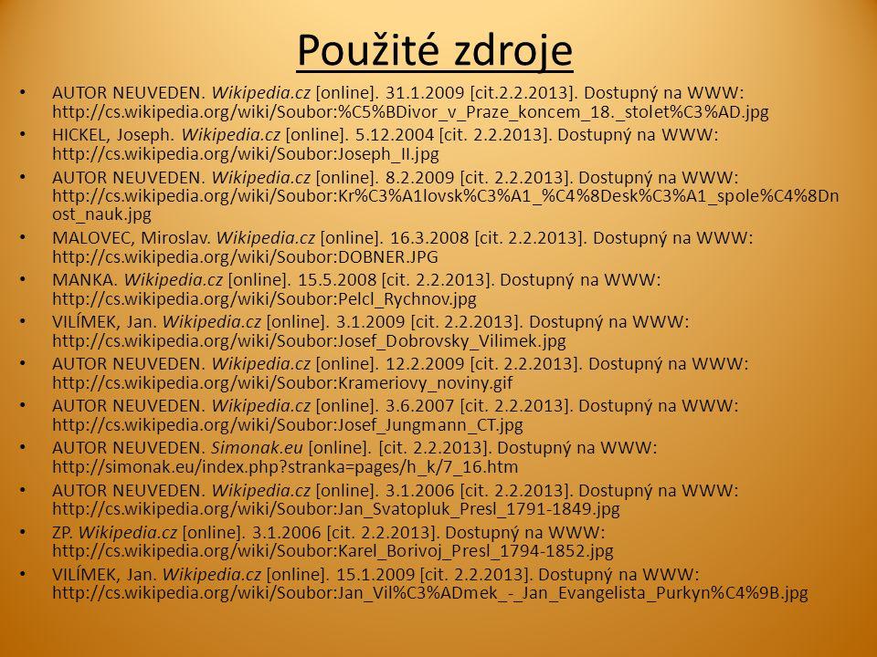 Použité zdroje AUTOR NEUVEDEN. Wikipedia.cz [online]. 31.1.2009 [cit.2.2.2013]. Dostupný na WWW: http://cs.wikipedia.org/wiki/Soubor:%C5%BDivor_v_Praz