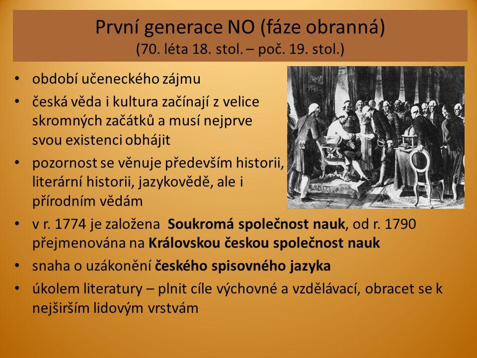 První generace NO (fáze obranná) (70. léta 18. stol. – poč. 19. stol.) období učeneckého zájmu česká věda i kultura začínají z velice skromných začátk