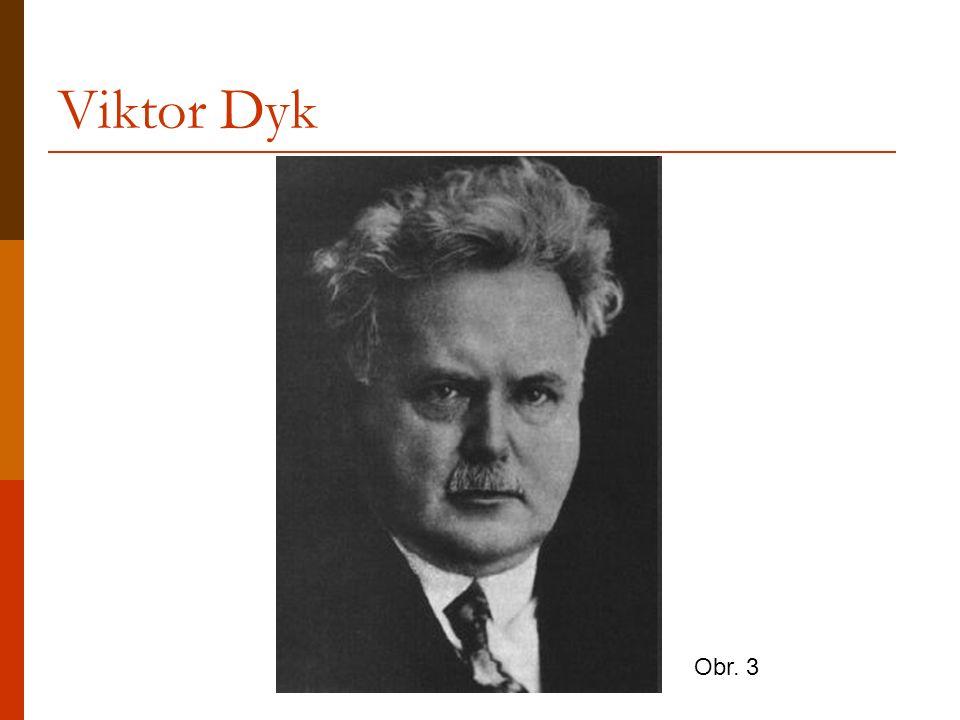 Viktor Dyk Obr. 3