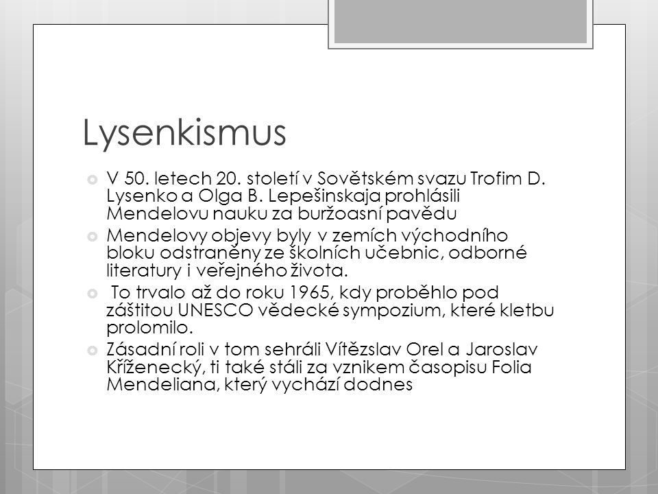 Lysenkismus  V 50.letech 20. století v Sovětském svazu Trofim D.
