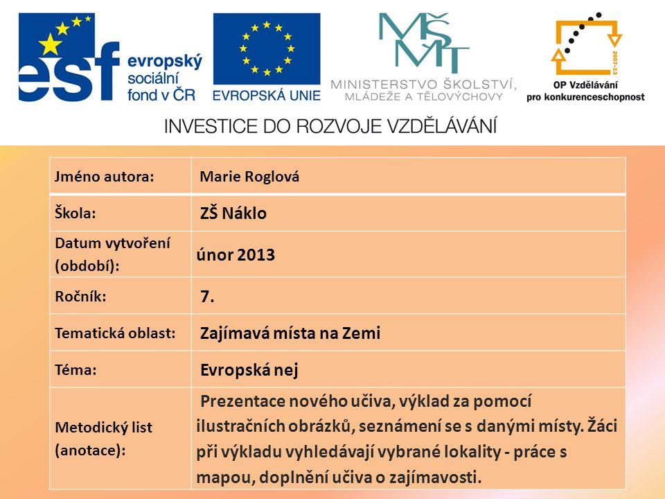 Jméno autora: Marie Roglová Škola: ZŠ Náklo Datum vytvoření (období): únor 2013 Ročník: 7.