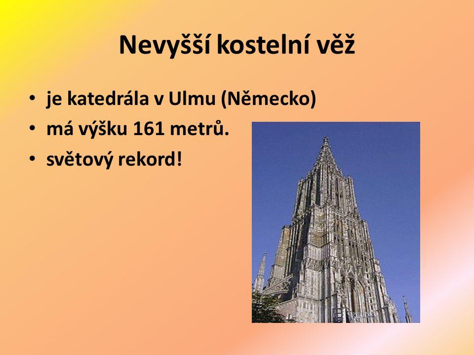 Nevyšší kostelní věž je katedrála v Ulmu (Německo) má výšku 161 metrů. světový rekord!