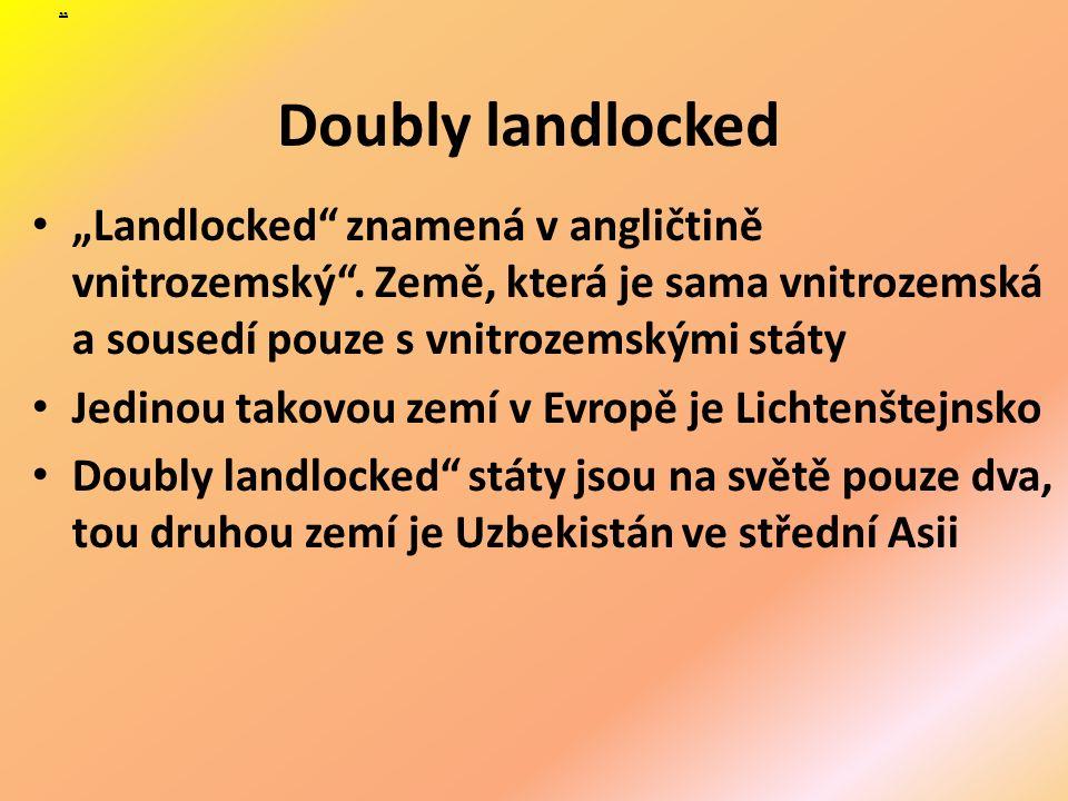"""Doubly landlocked """"Landlocked znamená v angličtině vnitrozemský ."""
