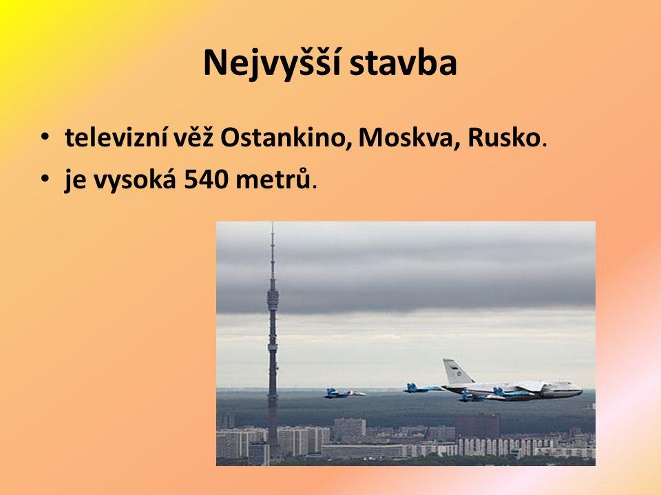Nejvyšší stavba televizní věž Ostankino, Moskva, Rusko. je vysoká 540 metrů.
