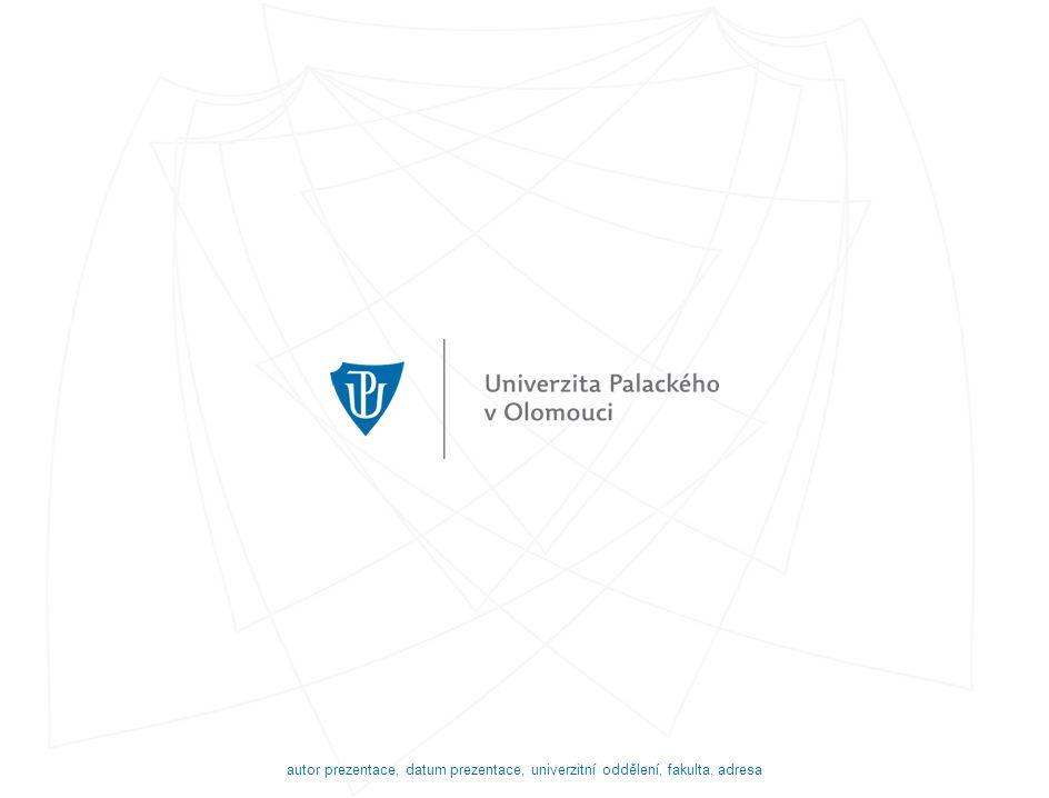 autor prezentace, datum prezentace, univerzitní oddělení, fakulta, adresa