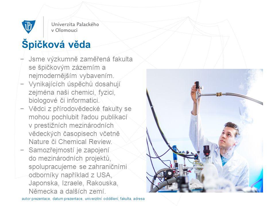 Špičková věda −Jsme výzkumně zaměřená fakulta se špičkovým zázemím a nejmodernějším vybavením.