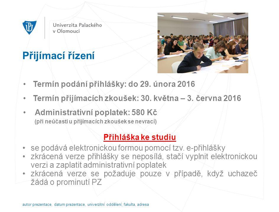 Přijímací řízení Termín podání přihlášky: do 29. února 2016 Termín přijímacích zkoušek: 30.
