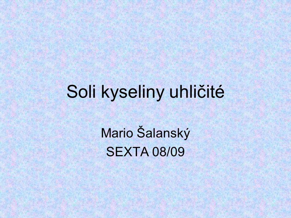 Soli kyseliny uhličité Mario Šalanský SEXTA 08/09