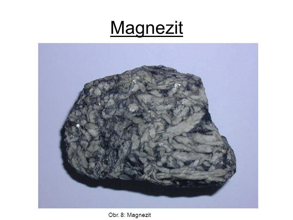Magnezit Obr. 8: Magnezit
