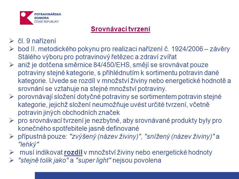 Srovnávací tvrzení  čl. 9 nařízení  bod II. metodického pokynu pro realizaci nařízení č.