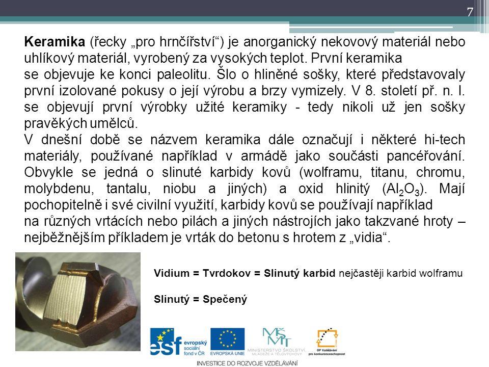"""7 Keramika (řecky """"pro hrnčířství ) je anorganický nekovový materiál nebo uhlíkový materiál, vyrobený za vysokých teplot."""