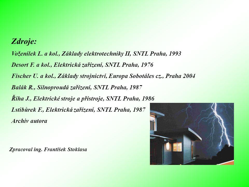 Zdroje: Voženílek L. a kol., Základy elektrotechniky II, SNTL Praha, 1993 Desort F.