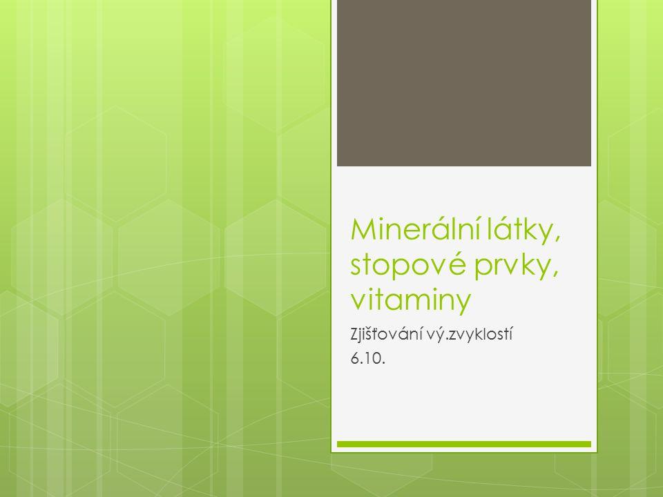 Vitaminy  Definice:  Tvorba: D – z cholesterolu, niacin z tryptofanu, vit K, vit b1  Hypovitaminoza – projeví se jako pokles c v tělních tekutinách, pak klinické příznaky  Avitaminoza  Deplece: nedostatek ve stravě, porucha absorpce v GIT, zvýšená potřeba, nebo degradace