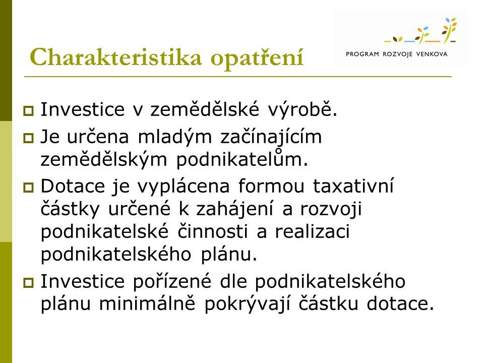 Charakteristika opatření  Investice v zemědělské výrobě.