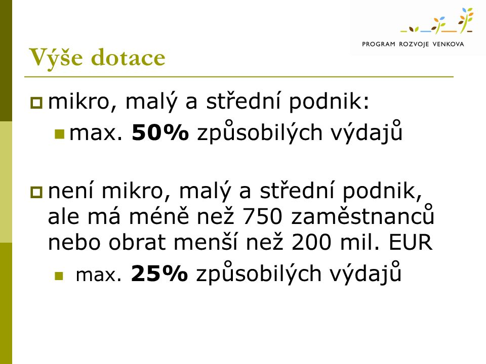 Výše dotace  mikro, malý a střední podnik: max.