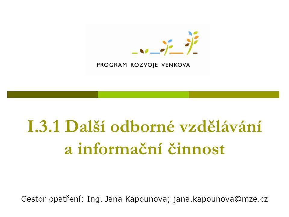 I.3.1 Další odborné vzdělávání a informační činnost Gestor opatření: Ing.