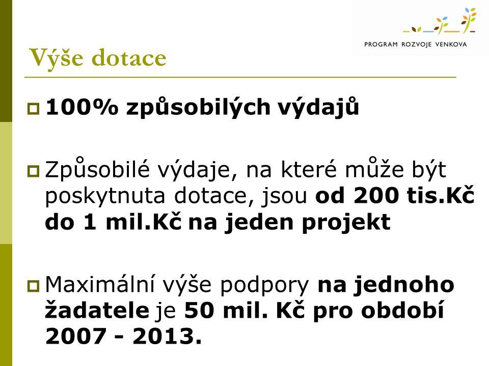 Výše dotace  100% způsobilých výdajů  Způsobilé výdaje, na které může být poskytnuta dotace, jsou od 200 tis.Kč do 1 mil.Kč na jeden projekt  Maximální výše podpory na jednoho žadatele je 50 mil.